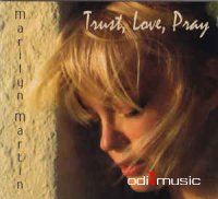 Marilyn Martin - Trust, Love, Pray (CD) 2012
