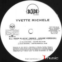 Yvette Michele - DJ Keep Playin' (Get Your Music On) (Vinyl) (1997)