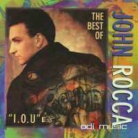 John Rocca - I.O.U. - The Best Of John Rocca (CD)