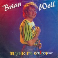 Brian Well - Maybe I'm Crazy (Vinyl, 7'') 1988