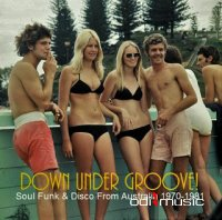 VA - Down Under Groove! Soul Funk & Disco From Australia 1970-1981