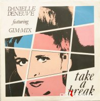 Danielle Deneuve Featuring Gim-Mix - Take A Break (Vinyl, 7'') 1984