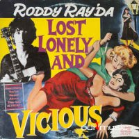 Roddy Ray'da - Lost Lonely And Vicious (Vinyl, LP, Album)