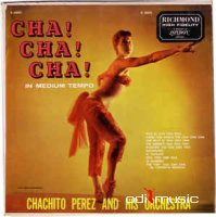 Chachito Perez Y Su Orquesta - Cha! Cha! Cha! (in Medium Tempo)