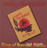 Cowboy Slim Rinehart - King Of The Border Radio (Bear family)