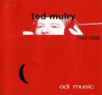 Ted Mulry - This Time (1999)