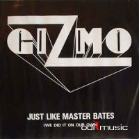 Gizmo (10) - Just Like Master Bates (Vinyl, LP)