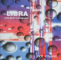 Libra (3) - Take Me With Your Love (Vinyl)