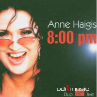 Anne Haigis - 8.00 PM (2005)