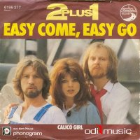 2 Plus 1 - Easy Come, Easy Go (Vinyl, 7'') 1979