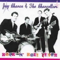 Jay Chance & The Chancellors - Rock 'n' Roll Fever (CD, Album)