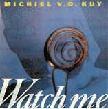 Michiel Van Der Kuy - Watch Me (CDr, Album) (1991)