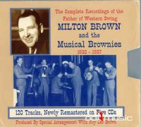 Milton Brown And His Brownies Discography - The Complete Recordings Of The Father Of Western Swing, 1932-1937 ‎(5xCD, Comp + Box, 5 j)