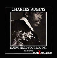 Charles Augins - Baby I Need Your Loving (Vinyl)