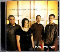Kenny & Amanda Smith Band - Live And Learn (CD, Album) 2008