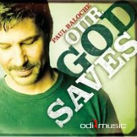 Paul Baloche - Our God Saves (2007)