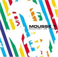 Mousse T. - Gourmet de Funk (Limited Edition) (2002)