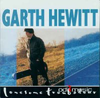 Garth Hewitt - Lonesome Troubadour (CD, Album)