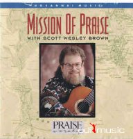 Scott Wesley Brown - Mission Of Praise (1995)