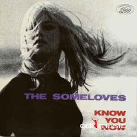 The Someloves - Know You Now (Vinyl)