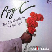 Roy C. - I Want To Be Where You Are (All Night Long) (Vinyl, LP)