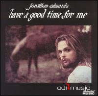 Jonathan Edwards - Have a Good Time for Me (1973)