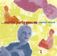 Capital Sound - And The Party Goes On (CD, Album) [1996]