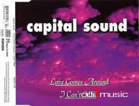Capital Sound - Love Comes Around / I Can't Wait (CD)