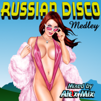 RUSSIAN DISCO MEDLEY (2017)
