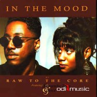 Raw To The Core - In The Mood (Vinyl, LP)