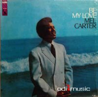 Cover Album of Mel Carter - Be My Love (Vinyl, LP, Album)