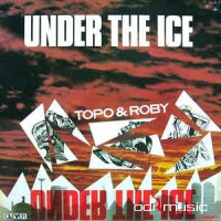 Topo & Roby - Under The Ice (Vinyl) 1985 12