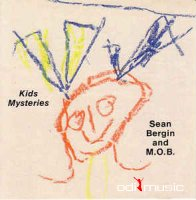 Sean Bergin and M.O.B. - Kids Mysteries (CD, Album)