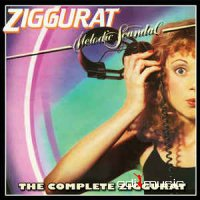 Ziggurat (2) - Melodic Scandal - The Complete Ziggurat (CD, Album)