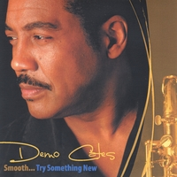 Demo Cates - Smooth...Try Something New (CD)