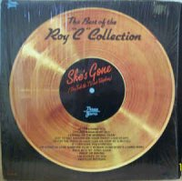 "Roy ""C"" - The Best Of The Roy ""C"" Collection (Vinyl, LP)"