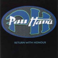 Pau Hana (2) - Return With Honour (CD, Album)
