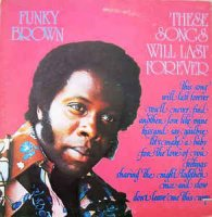 Funky Brown - These Songs Will Last Forever (Vinyl, LP, Album)