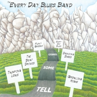 The Every Day Blues Band - Tell Some Stories (CD)