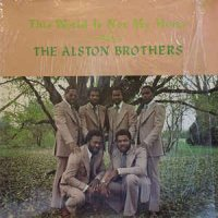 The Alston Brothers - This World Is Not My Home (Vinyl, LP, Album)