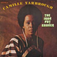 Camille Yarbrough - The Iron Pot Cooker (Vinyl, LP, Album)