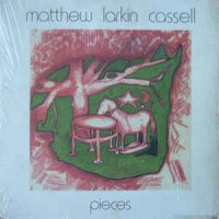 Matthew Larkin Cassell - Pieces (Vinyl, LP, Album)