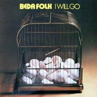 Cover Album of Beda Folk - I Will Go (Vinyl, LP, Album)