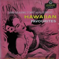 Danny (Kalauawa) Stewart And His Islanders - Hawaiian Favourites (Vinyl, Lp)