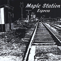Maple Station Express - Maple Station Express (CD) 2010
