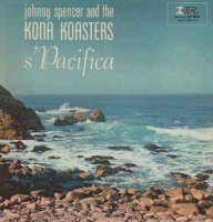 Johnny Spencer And The Kona Koasters - s'Pacifica (Vinyl, LP, Album)