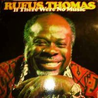Rufus Thomas - If There Were No Music (Vinyl, LP, Album)