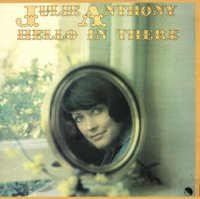 Julie Anthony (The Seekers) - Hello In There (1975)
