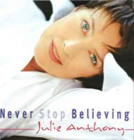 Julie Anthony - Never Stop Believing (CD, Album)
