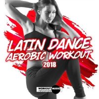 LATIN DANCE AEROBIC WORKOUT (2018)